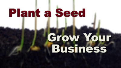 Plant A Seed Grow Your Business